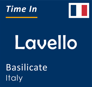 Current time in Lavello, Basilicate, Italy