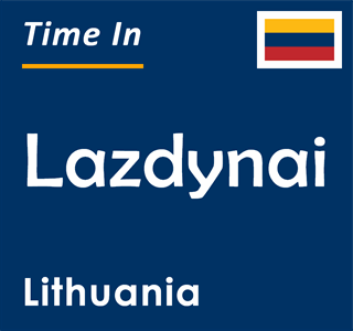 Current time in Lazdynai, Lithuania
