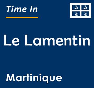 Current time in Le Lamentin, Martinique