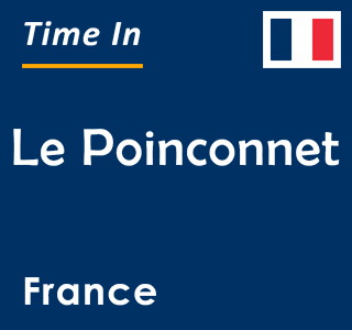 Current time in Le Poinconnet, France