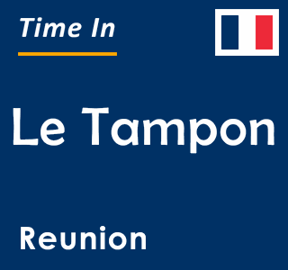 Current time in Le Tampon, Reunion