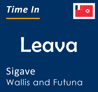 Current time in Leava, Sigave, Wallis and Futuna