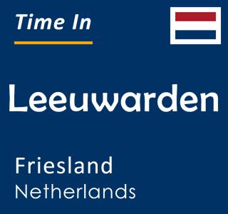 Current time in Leeuwarden, Friesland, Netherlands