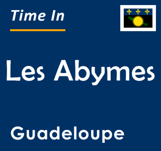 Current time in Les Abymes, Guadeloupe