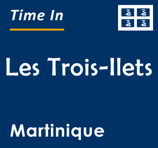 Current time in Les Trois-Ilets, Martinique