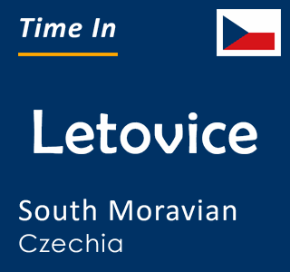 Current time in Letovice, South Moravian, Czechia