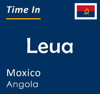Current time in Leua, Moxico, Angola
