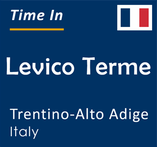 Current time in Levico Terme, Trentino-Alto Adige, Italy