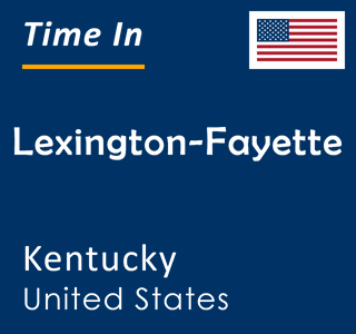 Current time in Lexington-Fayette, Kentucky, United States