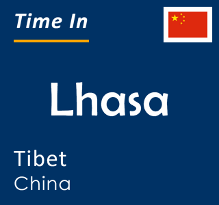 Current time in Lhasa, Tibet, China