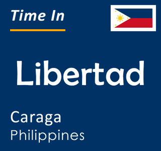 Current time in Libertad, Caraga, Philippines
