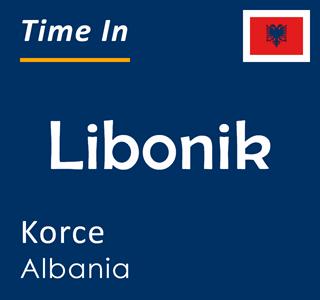 Current time in Libonik, Korce, Albania