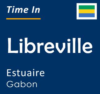Current time in Libreville, Estuaire, Gabon