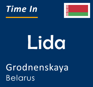 Current time in Lida, Grodnenskaya, Belarus