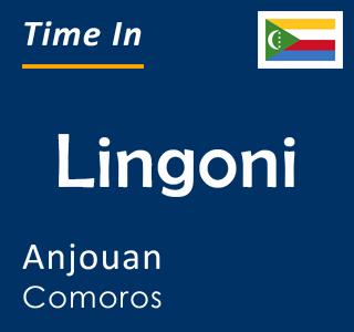 Current time in Lingoni, Anjouan, Comoros