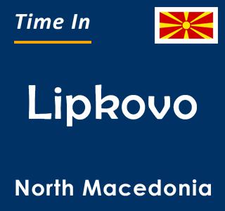 Current time in Lipkovo, North Macedonia