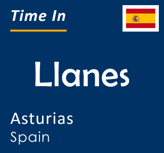 Current time in Llanes, Asturias, Spain