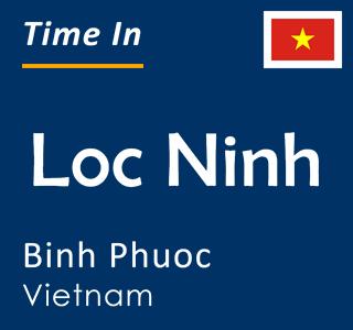 Current time in Loc Ninh, Binh Phuoc, Vietnam