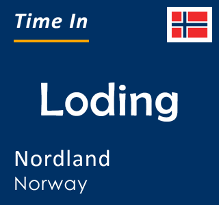 Current time in Loding, Nordland, Norway
