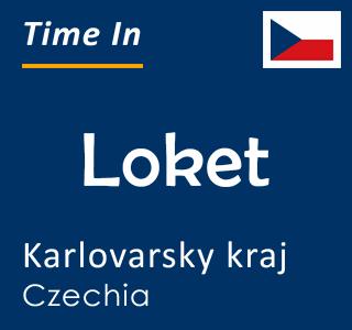 Current time in Loket, Karlovarsky kraj, Czechia