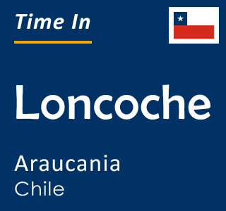 Current time in Loncoche, Araucania, Chile