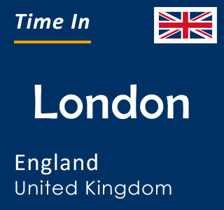 Current time in London, England, United Kingdom