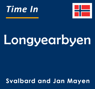 Current time in Longyearbyen, Svalbard and Jan Mayen