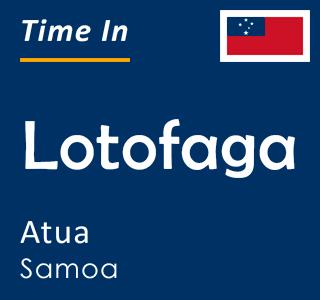 Current time in Lotofaga, Atua, Samoa