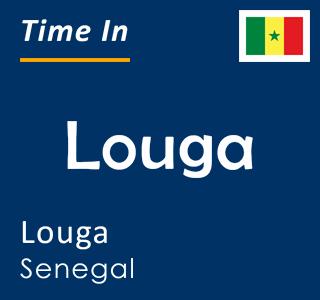 Current time in Louga, Louga, Senegal