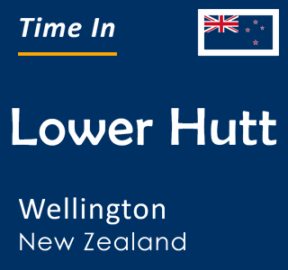 Current time in Lower Hutt, Wellington, New Zealand