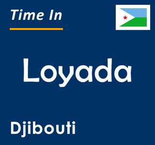 Current time in Loyada, Djibouti