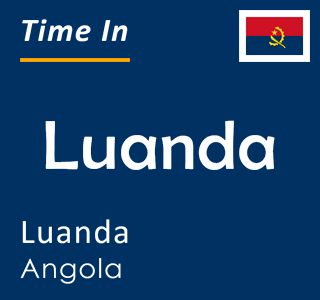 Current time in Luanda, Luanda, Angola