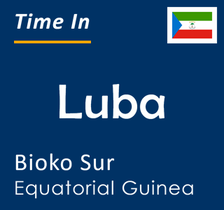 Current time in Luba, Bioko Sur, Equatorial Guinea