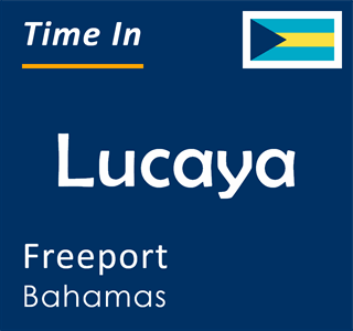 Current time in Lucaya, Freeport, Bahamas