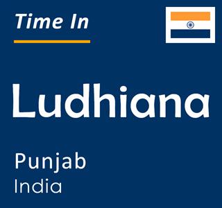 Current time in Ludhiana, Punjab, India