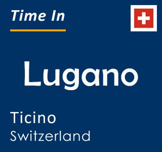 Current time in Lugano, Ticino, Switzerland