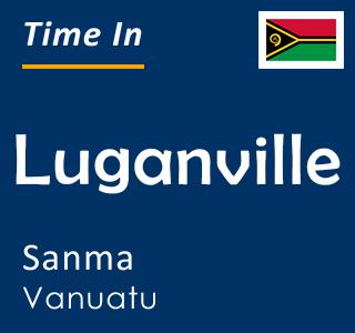 Current time in Luganville, Sanma, Vanuatu