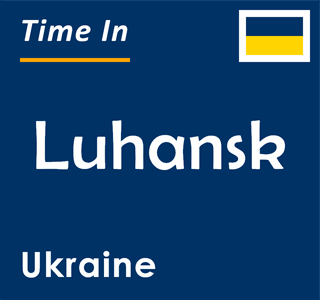 Current time in Luhansk, Ukraine