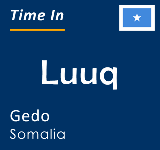 Current time in Luuq, Gedo, Somalia