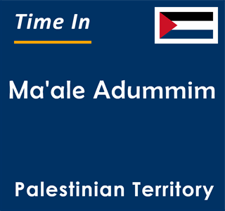 Current time in Ma'ale Adummim, Palestinian Territory