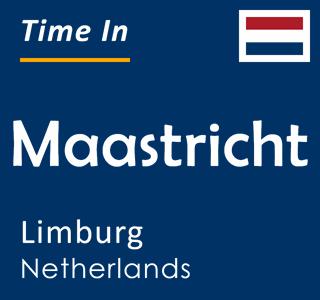 Current time in Maastricht, Limburg, Netherlands