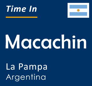 Current time in Macachin, La Pampa, Argentina