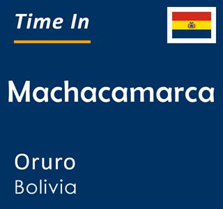 Current time in Machacamarca, Oruro, Bolivia