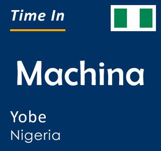 Current time in Machina, Yobe, Nigeria