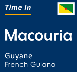 Current time in Macouria, Guyane, French Guiana