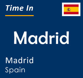 Current time in Madrid, Madrid, Spain