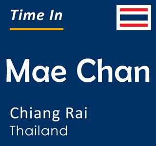Current time in Mae Chan, Chiang Rai, Thailand