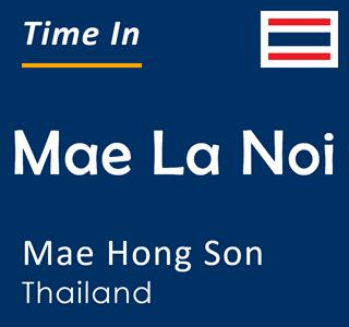 Current time in Mae La Noi, Mae Hong Son, Thailand