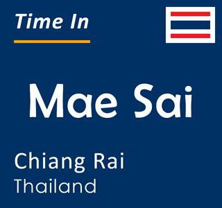 Current time in Mae Sai, Chiang Rai, Thailand