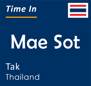 Current time in Mae Sot, Tak, Thailand